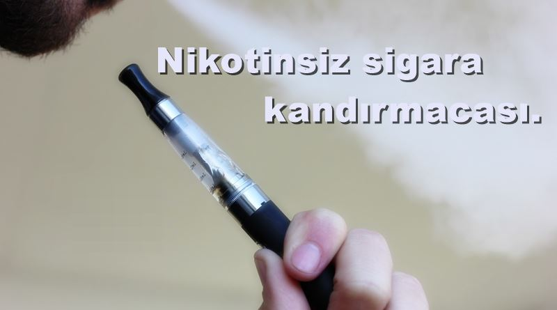 """""""Sigara firmaları nikotinsiz sigara yapamazlar"""""""
